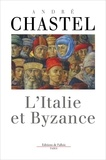 André Chastel - L'Italie et Byzance.
