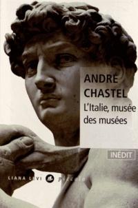 André Chastel - L'Italie, musée des musées - Suivi de la vie des peintres italiens.