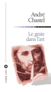 André Chastel - Le geste dans l'art.