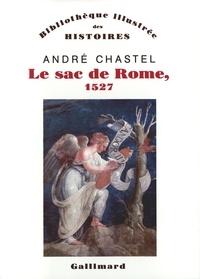 André Chastel - Le sac de Rome, 1527.
