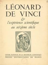 André Chastel et  CNRS - Léonard de Vinci et l'expérience scientifique au XVIe siècle - Paris, 4-7 juillet 1952. Suivi de Léonard et la culture, par André Chastel.