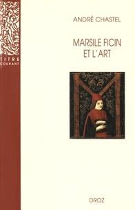 André Chastel - Marsile Ficin et l'art.