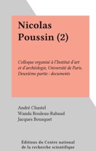 André Chastel et Wanda Bouleau-Rabaud - Nicolas Poussin (2) - Colloque organisé à l'Institut d'art et d'archéologie, Université de Paris. Deuxième partie : documents.