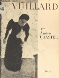 André Chastel - Vuillard, 1868-1940.