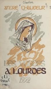 André Chaudeur - Soixante deuxième pèlerinage des Vosges à Lourdes - Sous la présidence de Son Excellence Mgr Brault, évêque de St. Dié, Monsieur le Chanoine Leclerc, directeur. Prédicateur : R. P. Lavier. 15-23 juillet 1952.