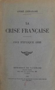 André Chéradame - La crise française - 1912 explique 1925.