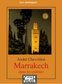 André Chevrillon - Marrakech dans les palmes.