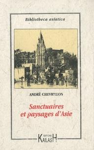 André Chevrillon - Sanctuaires et paysages d'Asie.