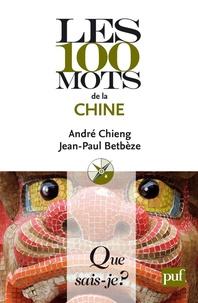 André Chieng et Jean-Paul Betbèze - Les 100 mots de la Chine.