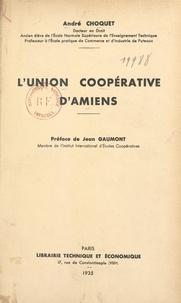 André Choquet et Jean Gaumont - L'Union coopérative d'Amiens.