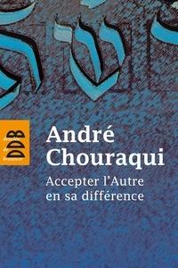 Emile Shoufani et André Chouraqui - Accepter l'autre en sa différence.