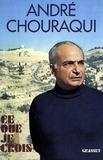 André Chouraqui - Ce que je crois.