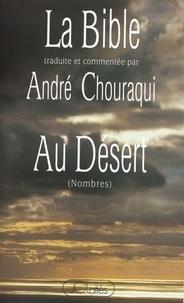 André Chouraqui - La Bible traduite et commentée par André Chouraqui - Au désert (Nombres).