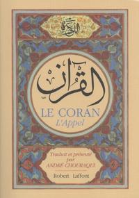 André Chouraqui - Le Coran - L'Appel.