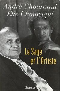 André Chouraqui et Elie Chouraqui - Le sage et l'artiste.