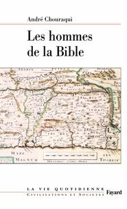 André Chouraqui - Les hommes de la Bible - La vie quotidienne.