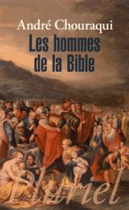 André Chouraqui - Les hommes de la Bible.