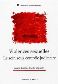 André Ciavaldini - Violences sexuelles - Le soin sous contrôle judiciaire.