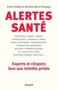 André Cicolella et Dorothée Benoît-Browaeys - Alertes santé - Experts et citoyens face aux intérêts privés.