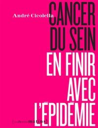 André Cicolella - Cancer du sein - En finir avec l'épidémie.