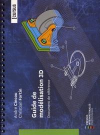 André Cincou et Christian Fortin - Guide de modélisation 3D - Document de référence.