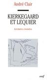 André Clair - Kierkegaard et Lequier - Lectures croisées.