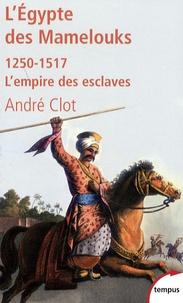 LEgypte des Mamelouks - Lempire des esclaves 1250-1517.pdf