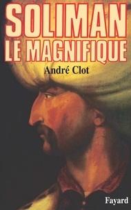 André Clot - Soliman le Magnifique.