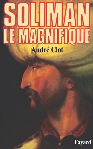 Soliman le Magnifique - Format ePub - 9782213639055 - 18,99 €