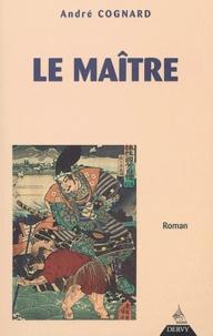 André Cognard - Le maître.