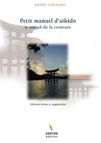 André Cognard - Petit manuel d'aikido.