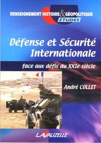 André Collet - Défense et sécurité internationale face aux défis du XXIe siècle.