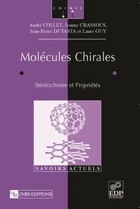 André Collet et Jeanne Crassous - Molécules chirales - Stéréochimie et propriétés.