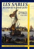 André Collinet - Les Sables au temps de la grande pêche - Manuscrits de Collinet (1739-1782).