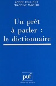 André Collinot et Francine Mazière - Un prêt à parler : le dictionnaire.
