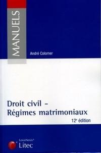 Droit civil - Régimes matrimoniaux - André Colomer |