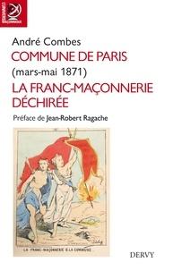 André Combes - Commune de Paris - mars-mai 1871 - La Franc-Maçonnerie déchirée.