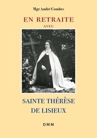 En retraite avec sainte Thérèse de Lisieux - André Combes pdf epub