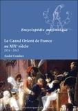 André Combes - Le Grand Orient de France au XIXe siècle (1814-1865).