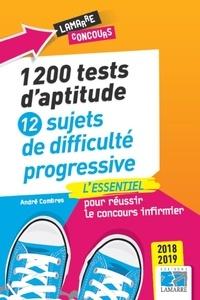André Combres - 1 200 tests d'aptitude - 12 sujets de difficulté progressive - L'essentiel pour réussir le concours infirmier.
