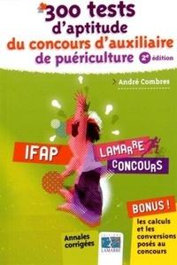 André Combres - 300 tests d'aptitude du concours d'auxiliaire de puériculture.