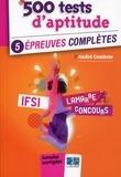 André Combres - 500 tests d'aptitude IFSI - 5 épreuves complètes, annales corrigées.
