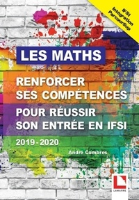André Combres - Les maths - Renforcer ses compétences pour réussir son entrée en IFSI via Parcoursup.