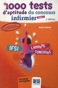 André Combres - Pack 1000 tests d'aptitude du concours infirmier - Annales corrigées.