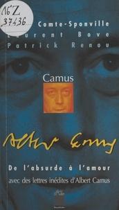 André Comte-Sponville et Patrick Renou - Camus - De l'absurde à l'amour.