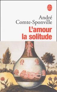 Téléchargements Pdf ebooks L'amour la solitude par André Comte-Sponville ePub DJVU PDB