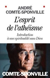 Kindle ne télécharge pas de livres L'Esprit de l'athéisme  - Introduction à une spiritualité sans Dieu 9782226197672 RTF FB2 par André Comte-Sponville, André Comte-Sponville en francais