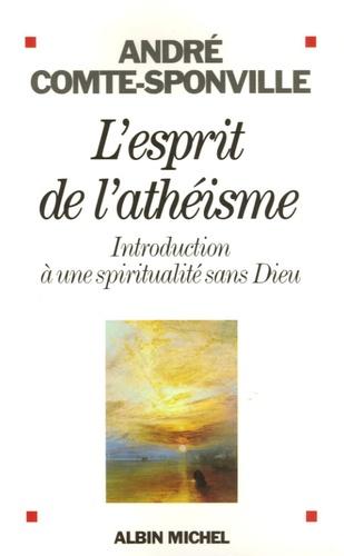 L Esprit De L Atheisme Introduction A Une De Andre Comte Sponville Grand Format Livre Decitre