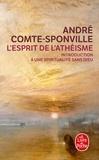 André Comte-Sponville - L'Esprit de l'athéisme - Introduction à une spiritualité sans Dieu.