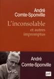 André Comte-Sponville - L'inconsolable et autres impromptus.